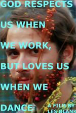 Affiche God Respects Us When We Work, But Loves Us When We Dance
