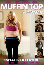 Affiche Muffin Top: A Love Story