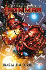 Couverture Dans la Ligne de Mire - The Invincible Iron Man, tome 1