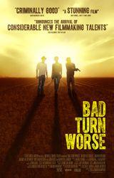 Affiche Bad Turn Worse