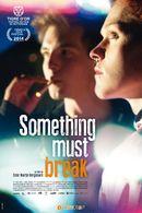 Affiche Something Must Break