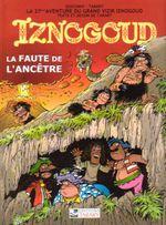 Couverture La Faute de l'Ancêtre - Iznogoud, tome 27