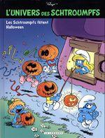 Couverture Les Schtroumpfs fêtent Halloween - L'univers des Schtroumpfs, tome 5