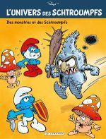 Couverture Des monstres et des Schtroumpfs - L'univers des Schtroumpfs, tome 4