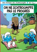 Couverture On ne schtroumpfe pas le progrès - Les Schtroumpfs, tome 21