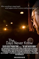 Affiche The Days Never Know