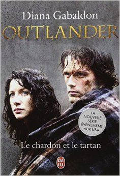 Le Chardon Et Le Tartan Outlander Tome 1 Diana Gabaldon border=