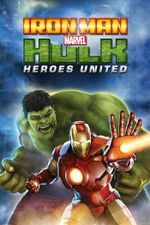 Affiche Iron Man & Hulk : Heroes United