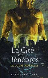 Couverture La Coupe mortelle - La Cité des ténèbres, tome 1