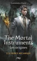 Couverture Le Prince mécanique - La Cité des ténèbres : Les Origines, tome 2