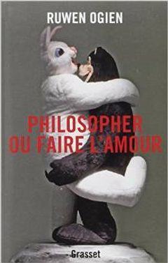 Couverture Philosopher ou faire l'amour
