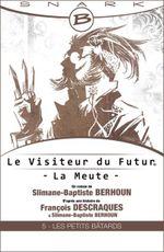 Couverture Les Petits Bâtards - Le Visiteur du futur : La Meute, tome 5