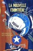 Couverture Des Dieux et des Monstres - La Nouvelle Frontière, tome 1