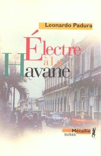 Electre Fuentes Leonardo Senscritique Havane À La Padura gyf7vIYb6