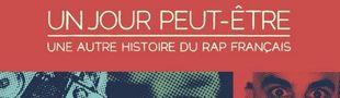 Cover Un jour peut-être, une autre histoire du rap français - Discographie des artistes