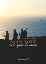 Couverture Kaamelott ou la quête du savoir