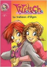 Couverture Witch : La Trahison d'Elyon, T. 2