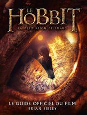 Couverture Le Hobbit, la désolation de Smaug : le guide officiel du film