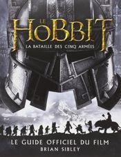 Couverture Le Hobbit, la bataille des cinq armées : le guide officiel du film