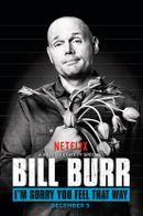 Affiche Bill Burr: I'm Sorry You Feel That Way