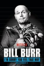 Affiche Bill Burr : I'm Sorry You Feel That Way