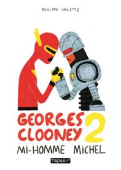 Couverture Mi-homme Michel - Georges Clooney, tome 2