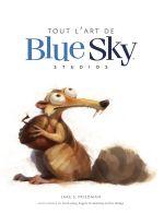 Couverture Tout l' art de Blue Sky studios
