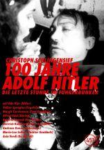 Affiche 100 Jahre Adolf Hitler - Die letzte Stunde im Führerbunker