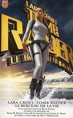 Couverture Lara Croft : Tomb Raider - Le Berceau de la vie : Le Roman du film