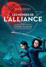 Couverture Les Mondes de L'Alliance : Tome 1, L'Ombre Blanche