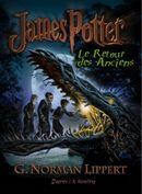 Couverture James Potter et le Retour des Anciens - Le Fils de Harry Potter, tome 1
