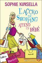 Couverture L'Accro du shopping attend un bébé - L'Accro du shopping, tome 5