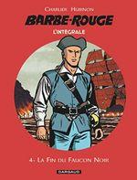 Couverture La fin du faucon noir - Barbe Rouge : L'Intégrale Nouvelle Edition , tome 4