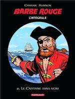 Couverture Le capitaine sans nom  - Barbe Rouge : L'Intégrale Nouvelle Edition , tome 2