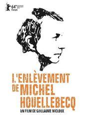 Affiche L'Enlèvement de Michel Houellebecq