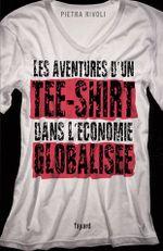 Couverture Les aventures d'un tee-shirt dans l'économie globalisée