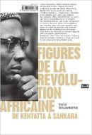 Couverture Figures de la révolution africaine, de Kenyatta à Sankara