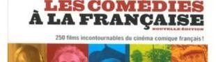 Cover Comédies à la française. 250 films incontournables du cinéma comique français