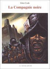 Couverture La Compagnie noire - Les Annales de la compagnie noire, tome 1