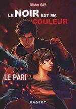 Couverture Le Pari - Le noir est ma couleur, tome 1