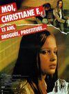 Affiche Moi, Christiane F, 13 ans, droguée et prostituée.