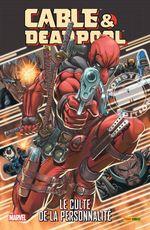 Couverture Le Culte de la Personnalité - Cable & Deadpool, tome 1
