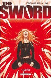 Couverture Le Feu - The Sword, tome 1