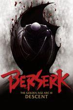 Affiche Berserk : L'Âge d'or - Partie 3 : Descent