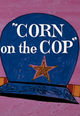 Affiche Corn on the Cop
