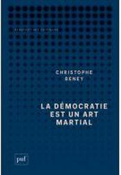 Couverture La démocratie est un art martial