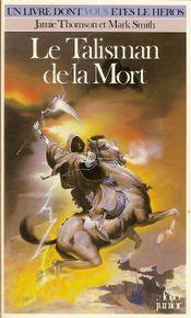 Couverture Le Talisman de la mort - Défis fantastiques, tome 11