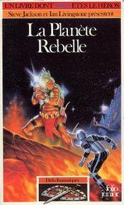 Couverture La Planète rebelle - Défis fantastiques, tome 18
