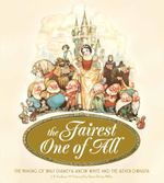 Couverture The Fairest One of All: The Making of Walt Disney's Snow White and the Seven Dwarfs