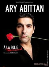 Affiche Ary Abittan : À la folie